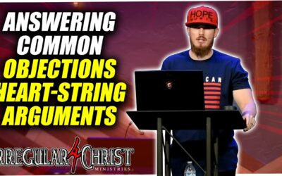 Answering Common Objections – Heart-String Arguments